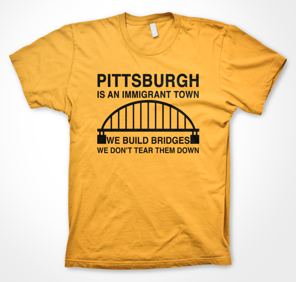 Pittsburgh Is An Immigrant Town T Shirt East Liberty